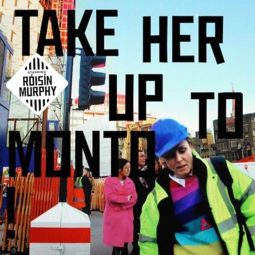 Róisín Murphy - Take Her Up To Monto