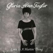 Gloria Ann Taylor - Love Is a Hurtin' Thing