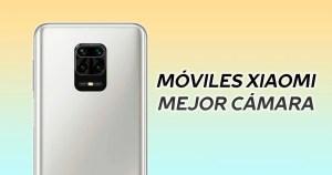 Móviles Xiaomi con mejor cámara