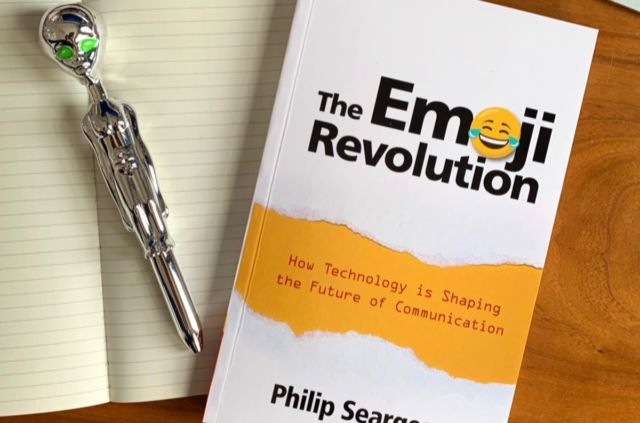 Philip Seargeant argues in his new book that emoji are at the vanguard of rapid changes in language.