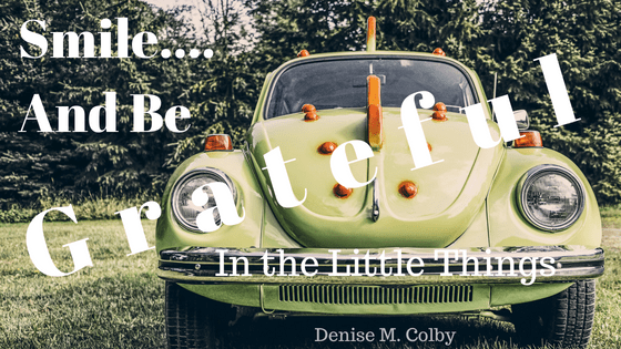Smile and be grateful in the little things by Denise M. Colby blog post cute green car