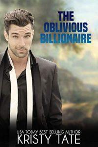 The Oblivious Billionaire | Kristy Tate | A Slice of Orange