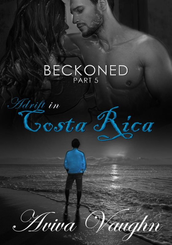 BECKONED, PART 5: ADRIFT IN COSTA RICA