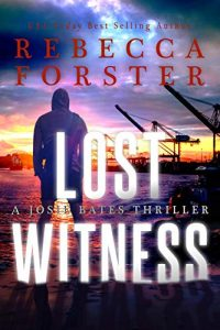 LOST WITNESS: A Josie Bates Thriller
