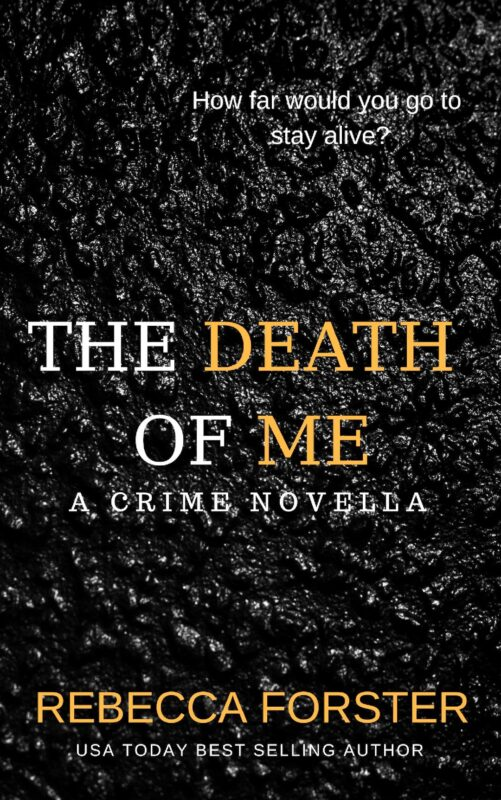 THE DEATH OF ME: A Crime Novella