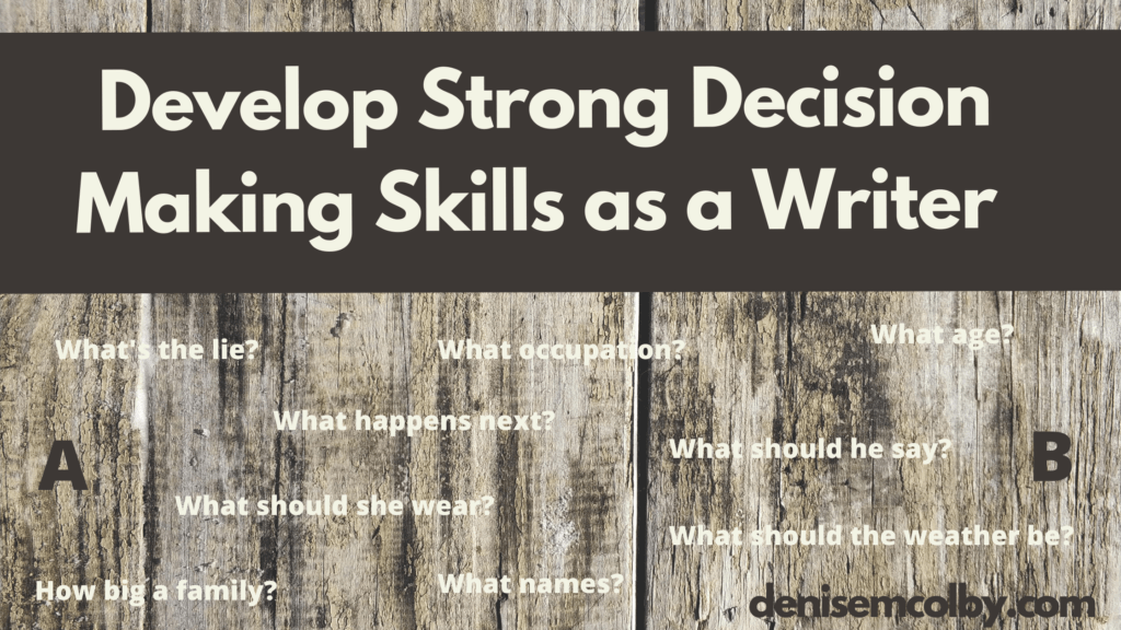 Blog banner with the title Develop Strong Decision Making Skills as a Writer by Denise M. Colby which discusses why it's important to be a strong decision maker