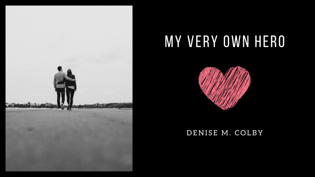 Blog Header Titled My Very Own Hero  by Denise M. Colby