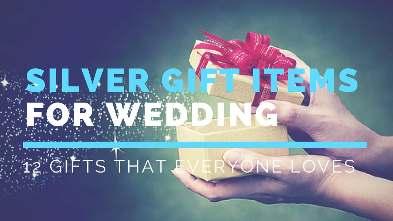 12 Perfect Silver Gift Items For Wedding That Everyone