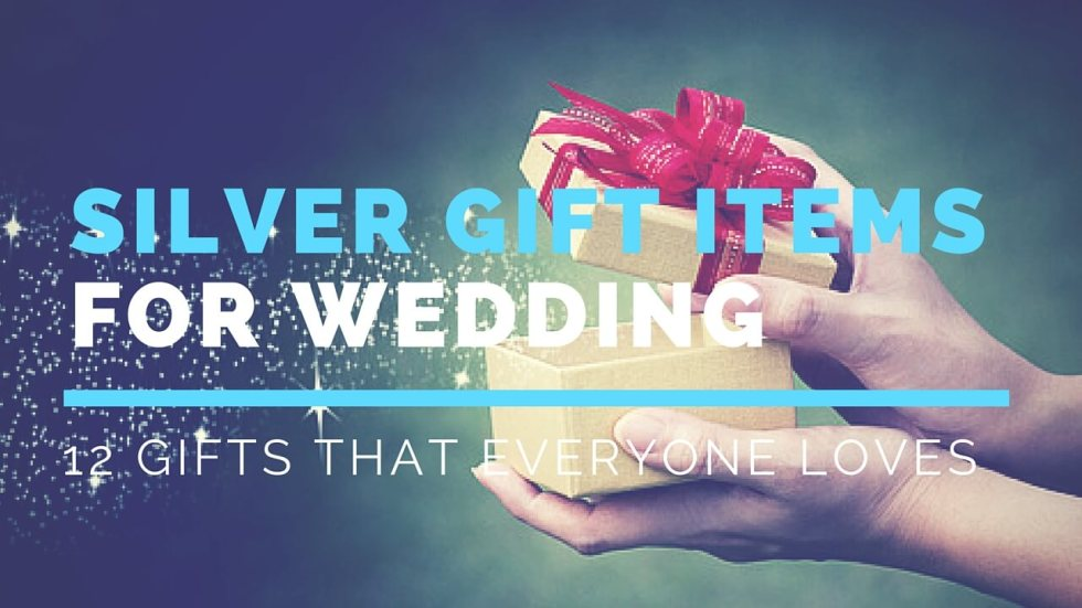 12 Perfect Silver Gift Items For Wedding That Everyone ...