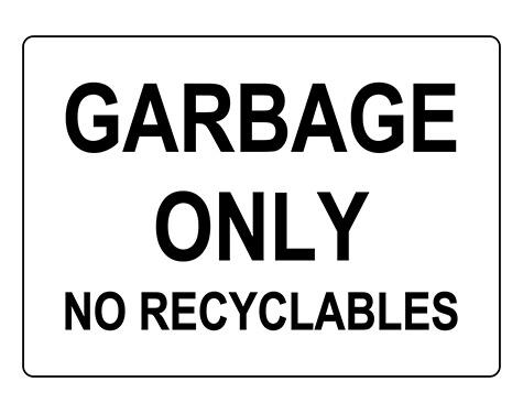 Best design Garbage Only No Recyclables Sign