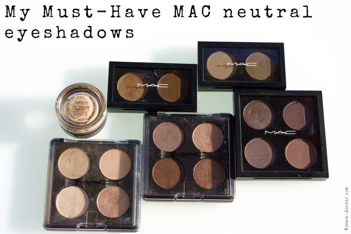 my must-have mac neutral eyeshadows | bonnie garner – skincare