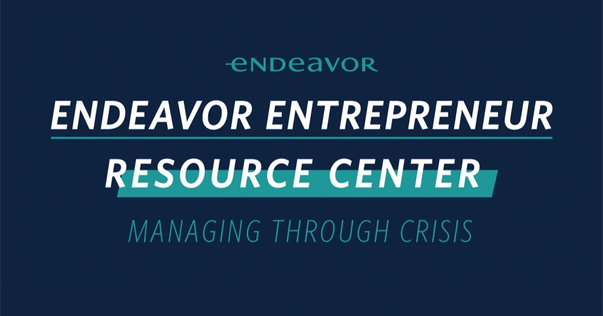 Community Spotlight: Endeavor Makes Crisis Management Resources Available to Entrepreneurs Everywhere