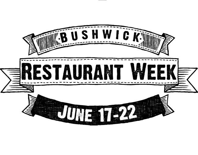 Bushwick Restaurant Week Is Around the Corner — Bushwick Daily