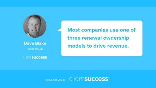 renewal-ownership-models-customer-success-dave-blake