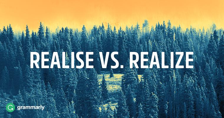 Realise vs Realize