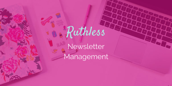 Ruthless Newsletter Management