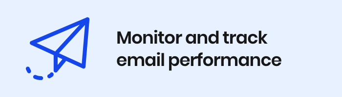 Monitor and Track Email Performance