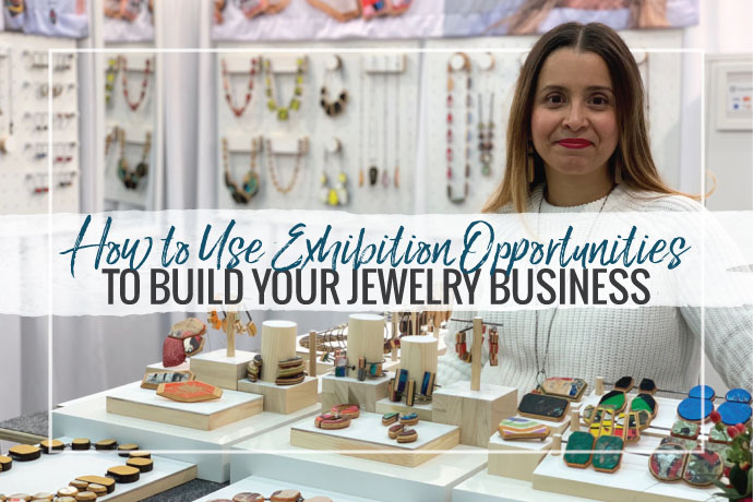 How To Use Jewelry Exhibition Opportunities To Build Your Business