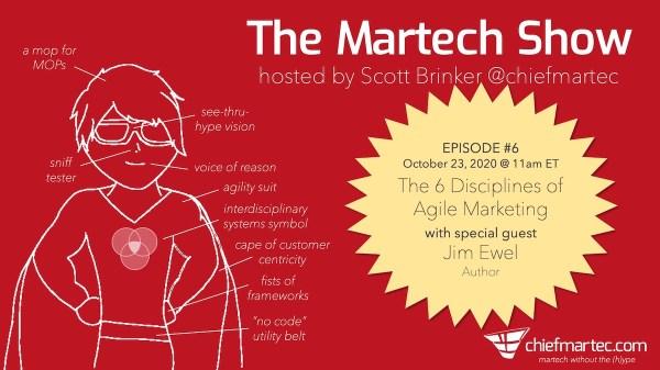 The Martech Show Episode # 6: The 6 Disciplines du marketing agile