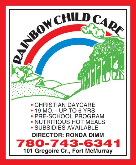 Rainbow Child Care  101 Gregoire Cres Fort McMurray AB