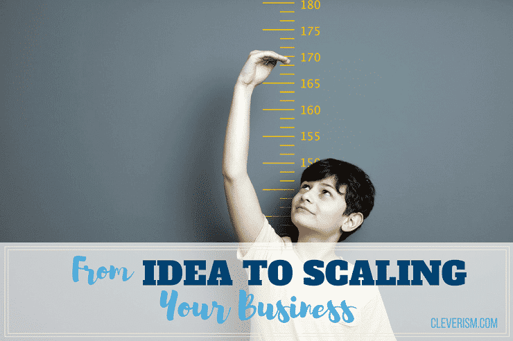 From Idea to Scaling Your Business