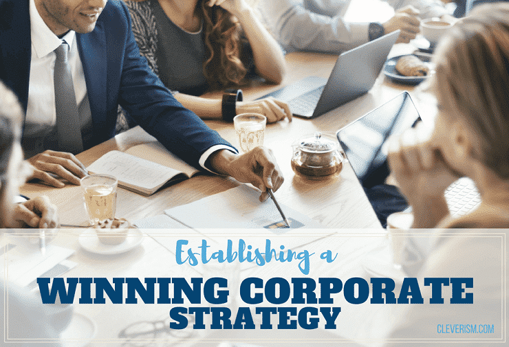 Establishing a Winning Corporate Strategy