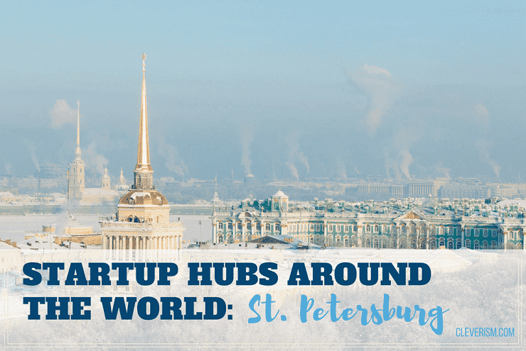 Startup Hubs Around the World: St. Petersburg