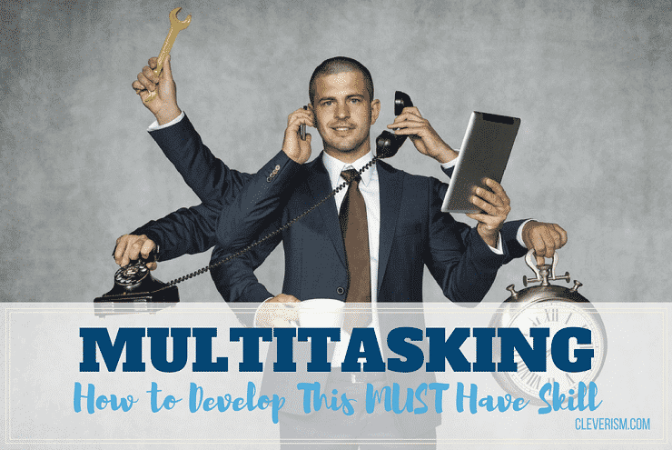 Multitasking | How to Develop this MUST Have Skill