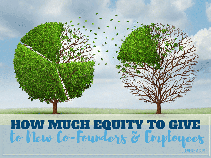 How Much Equity to Give to New Co-Founders and Employees