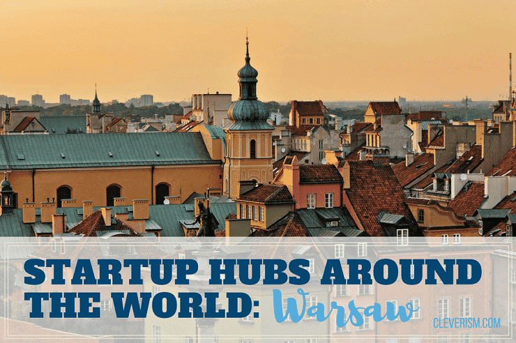 Startup Hubs Around the World: Warsaw
