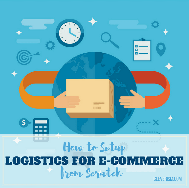 How To Setup Logistics For E Commerce From Scratch