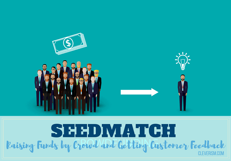 SEEDMATCH | Raising Funds by Crowd and Getting Customer Feedback
