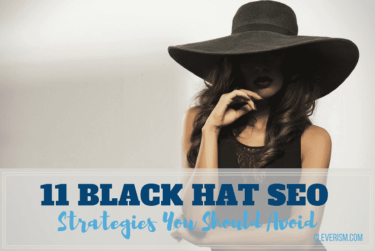 11 Black Hat SEO Strategies You Should Avoid
