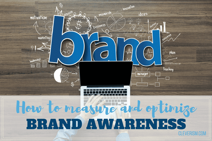 How to Measure and Optimize Brand Awareness