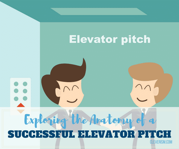 Exploring the Anatomy of a Successful Elevator Pitch