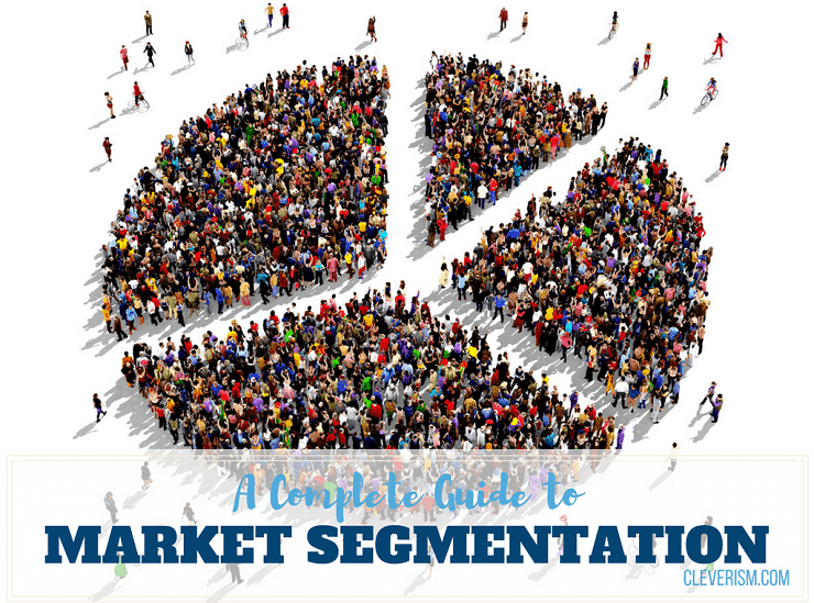 a complete guide to market segmentation