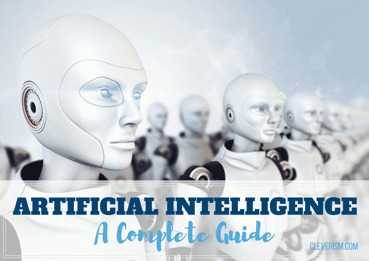 Artificial Intelligence: A Complete Guide