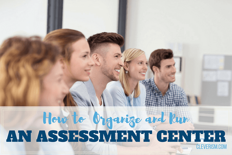 How to Organize and Run an Assessment Center