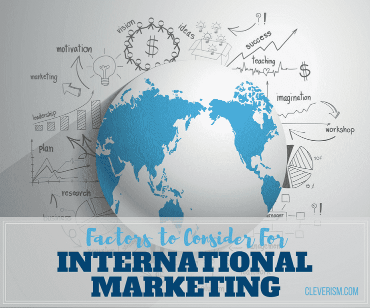 Factors to Consider For International Marketing