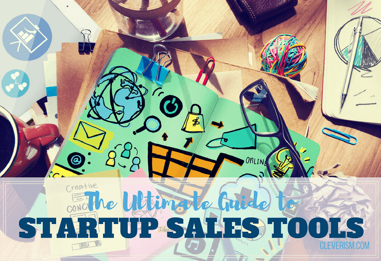 The Ultimate Guide to Startup Sales Tools