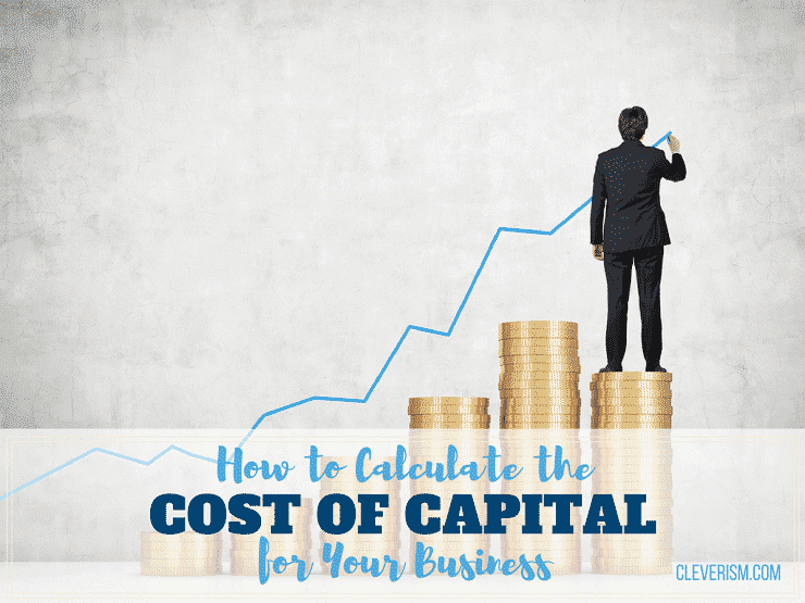 How to Calculate the Cost of Capital for Your Business