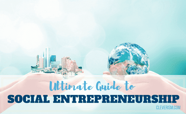 Ultimate Guide to Social Entrepreneurship