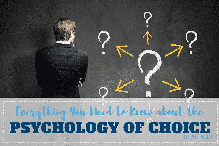 Everything You Need to Know about the Psychology of Choice