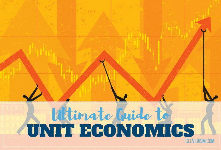 Ultimate Guide to Unit Economics