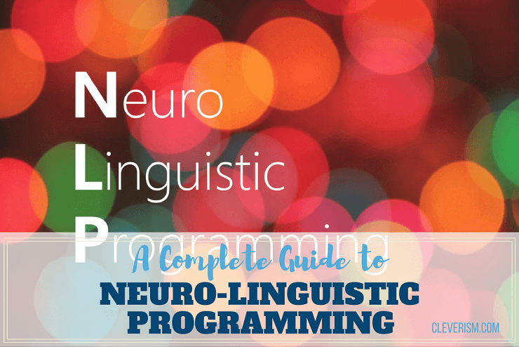 A Complete Guide to Neuro-Linguistic Programming (NLP)