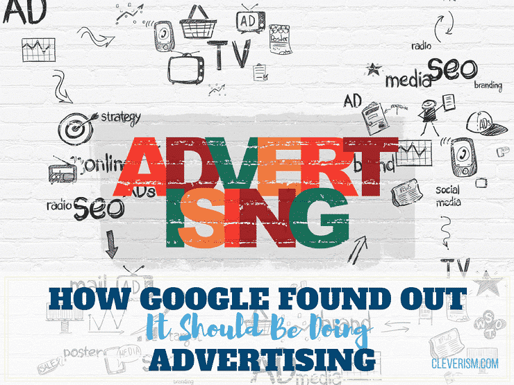 How Google Found Out It Should Be Doing Advertising