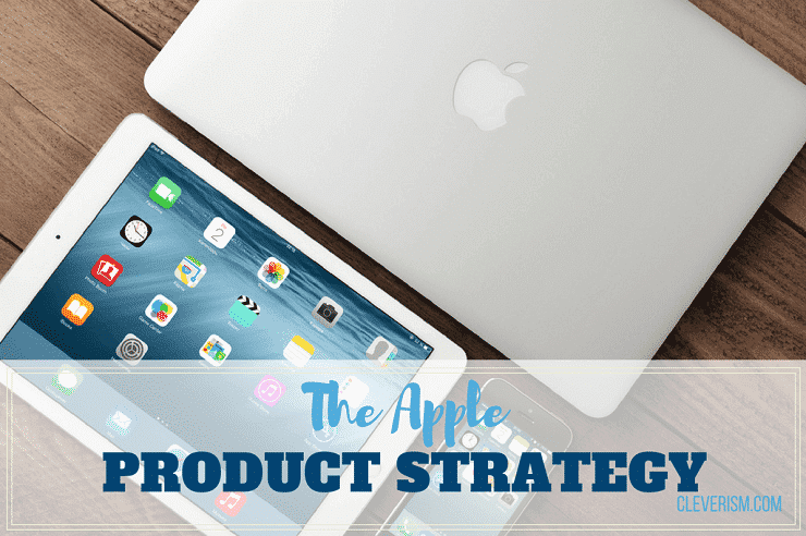 The Apple Product Strategy