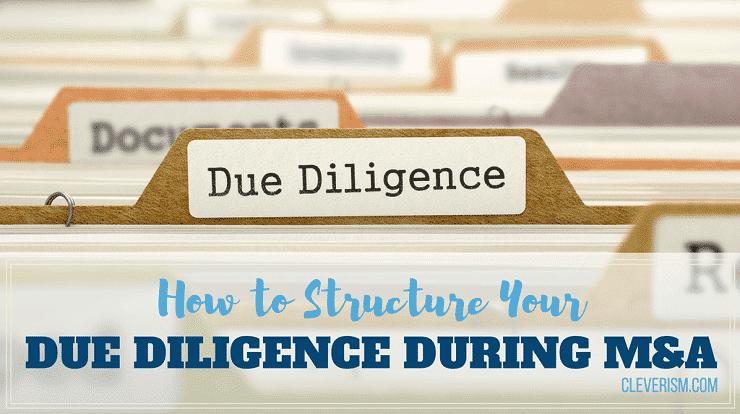 How to Structure Your Due Diligence during M&A