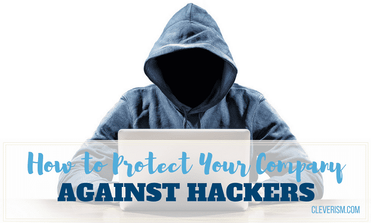How to Protect Your Company against Hackers