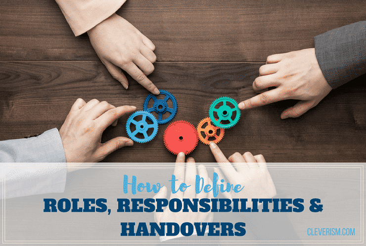 how to define roles  responsibilities and handovers